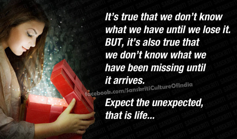 Expect the unexpected, that is life