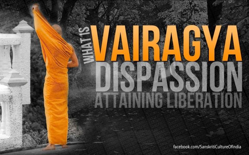 What is Vairagya (Dispassion)?