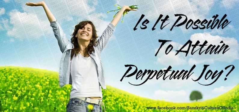 Is It Possible To Attain Perpetual Joy?