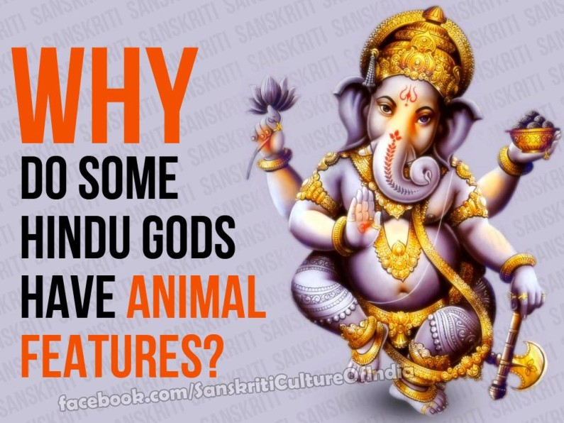 Why do some Hindu Gods have animal features?