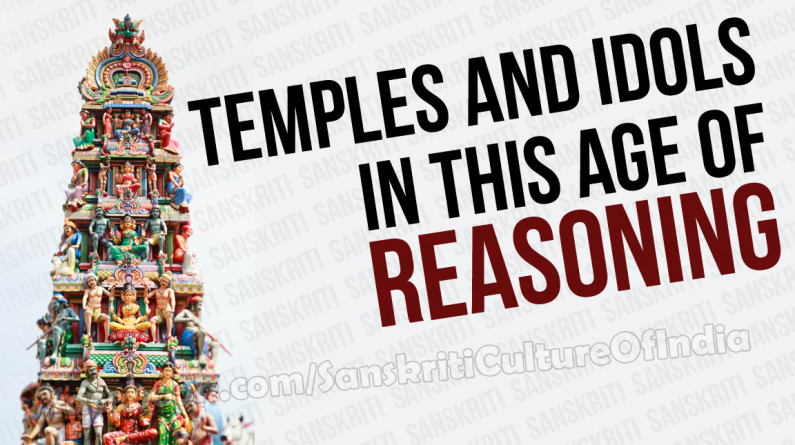 Temples and Idols in this age of reasoning