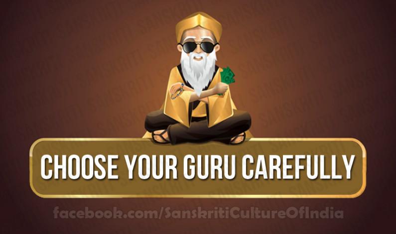 Choose your guru carefully