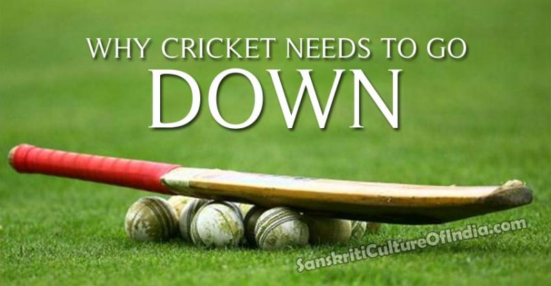 Why cricket needs to go down