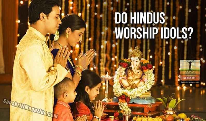 Do Hindus Worship Idols?