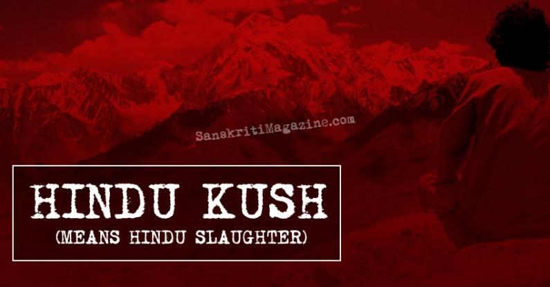 Hindu Kush means Hindu Slaughter