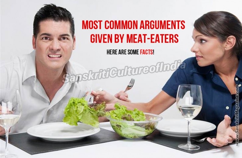 Some of the most common arguments given by meat-eaters