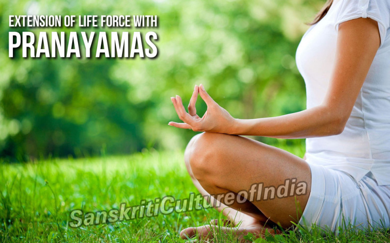 Extension of Life Force with Pranayama