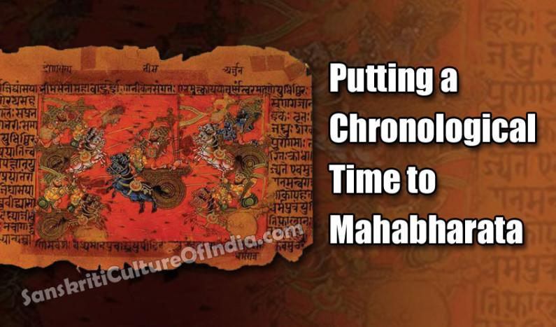 Putting a Chronological Time to Mahabharata