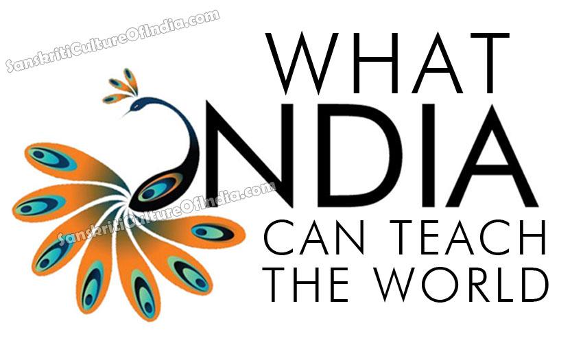 INDIA CAN TEACH WORLD