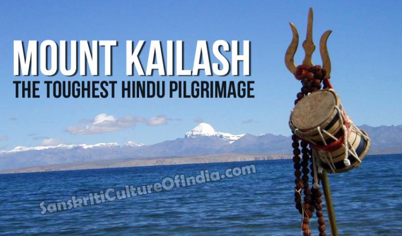 Kailash Mansarovar  – The Toughest Hindu Pilgrimage
