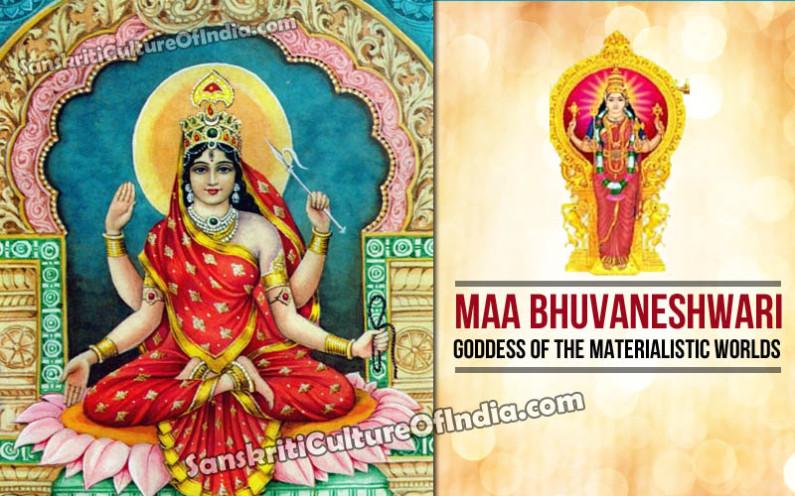 Bhuvaneshwari – Goddess of the Materialistic Worlds