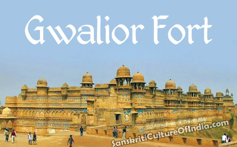 Pearl Among Fortresses:  Gwalior Fort