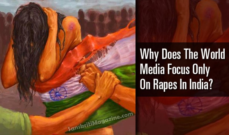 Why Does the World Media Focus ONLY on Rapes in India?