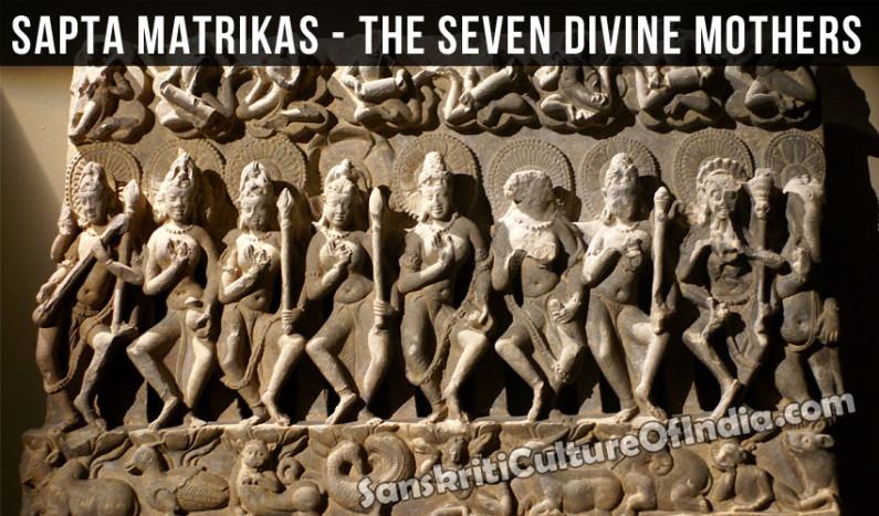 Sapta Matrikas – The Seven Divine Mothers