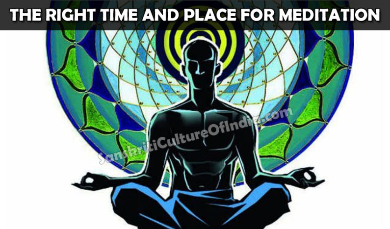 The Right Time and Place for Meditation