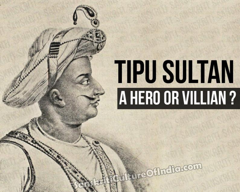 Tipu Sultan – A Hero or Villain