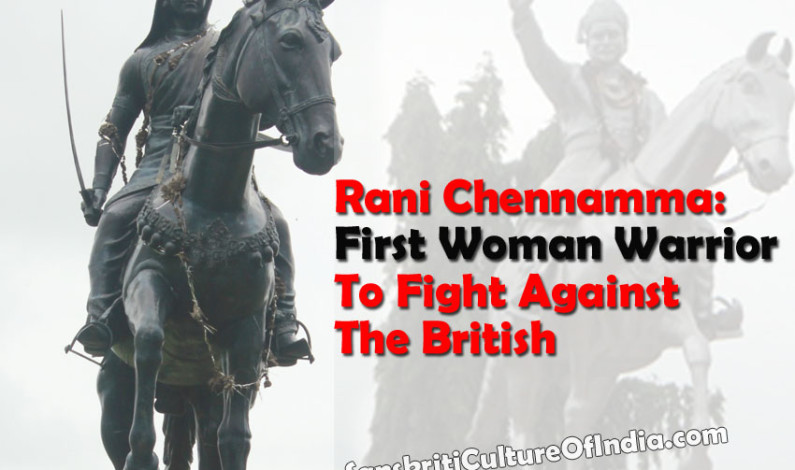 Rani Chennamma:  First Woman Warrior To Fight Against The British