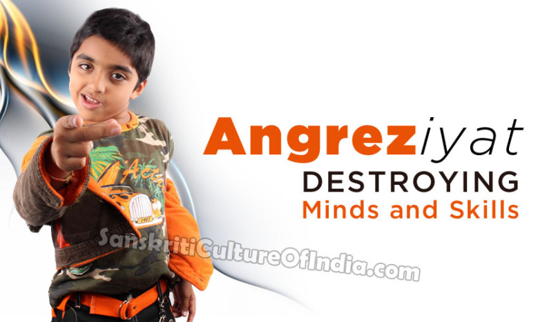 Angreziyat:  Destroying Minds and Skills