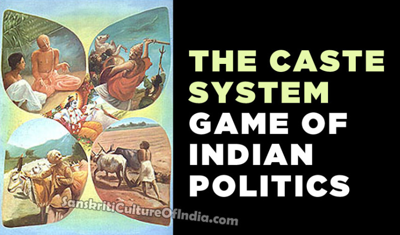 The Caste System Game of Indian Politics