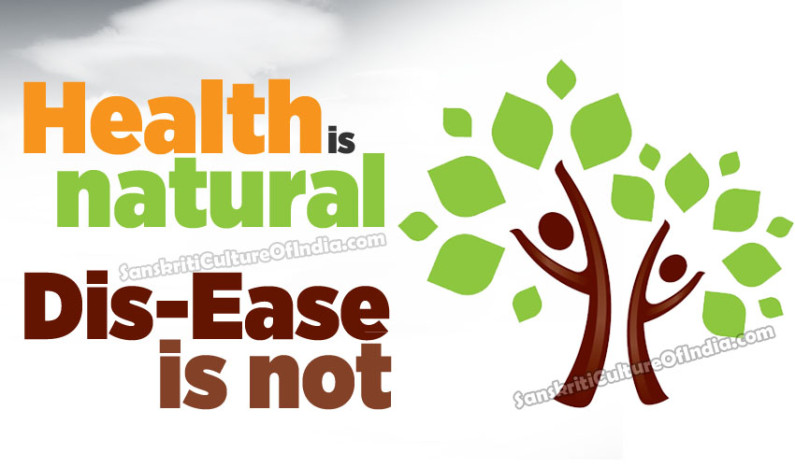 Health is Natural, Dis-Ease is Not