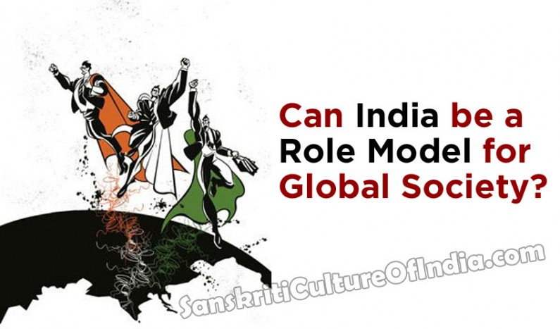 Can India be a Role Model for Global Society ?