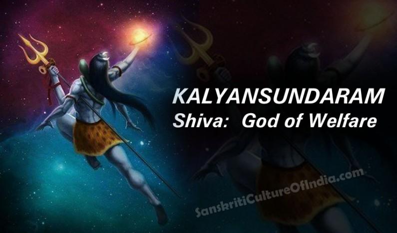 Kalyansundaram Shiva:  God of Welfare