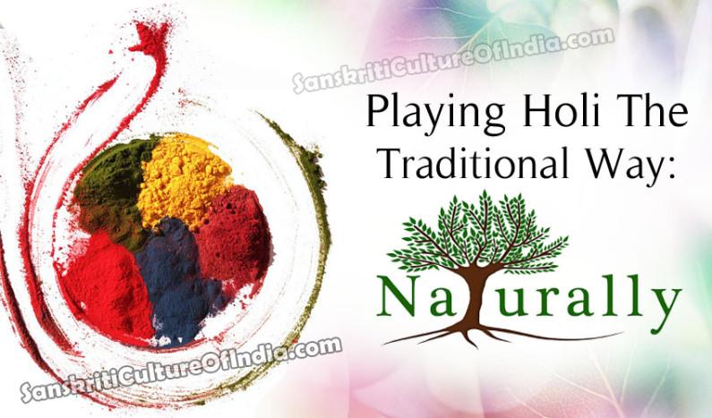 Playing Holi The Traditional Way – Naturally