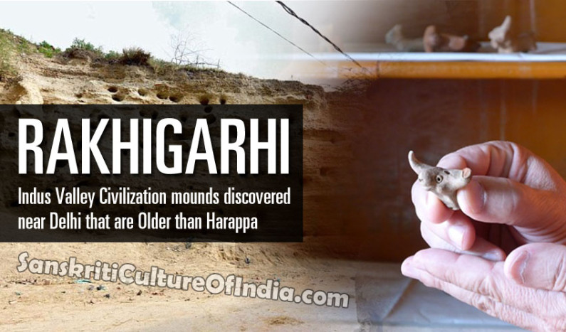 Rakhigarhi: Discovery of Indus Valley Civilization in Haryana
