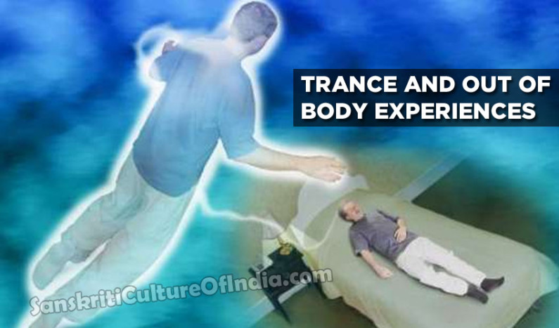 Trance and Out of Body Experiences