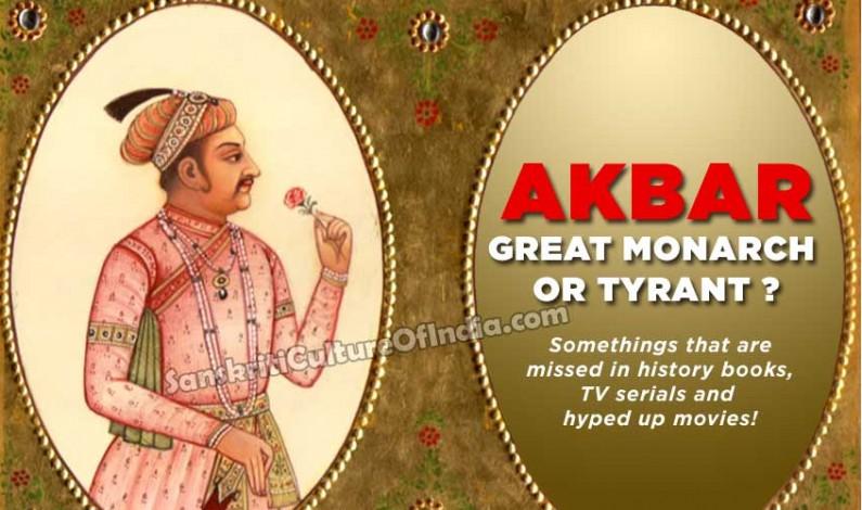 Akbar:  Great Monarch or Tyrant ?