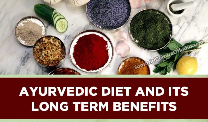 Ayurvedic Diet And Its Long Term Benefits