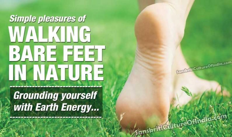 Walking Barefeet:  Grounding yourself with Earth Energy