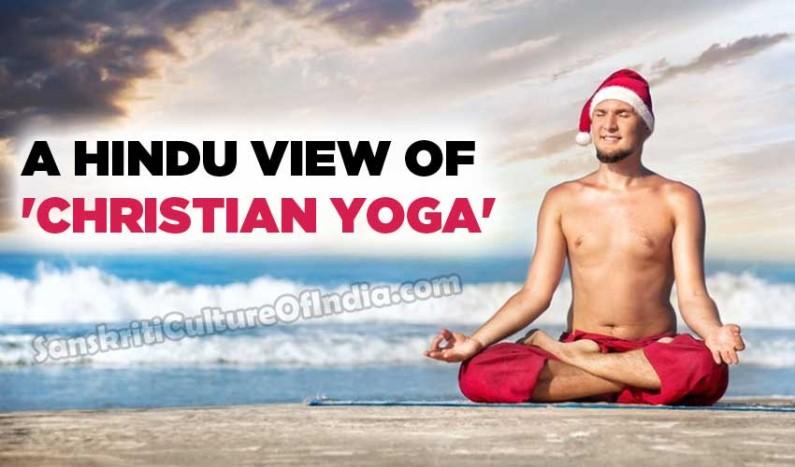 A Hindu View of 'Christian Yoga'