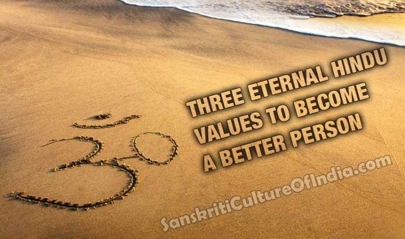 Three eternal Hindu values to become a better person