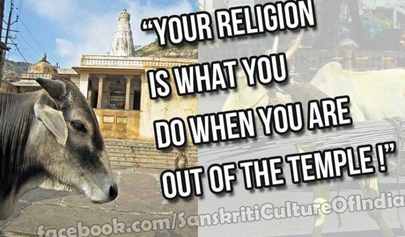 Your religion is what you do when you are out of the temple!