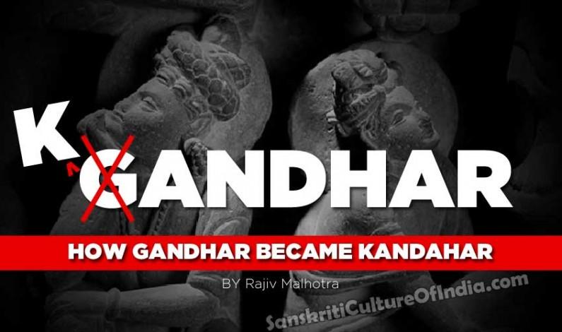 Rajiv Malhotra:  How Gandhara became Kandahar