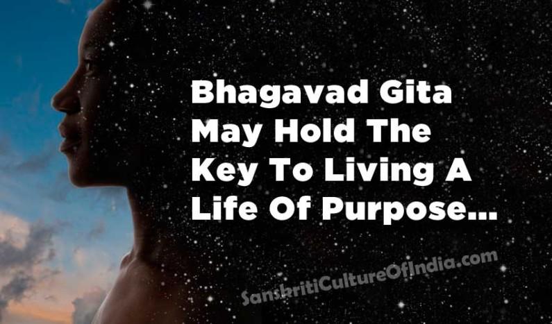 Bhagavad Gita May Hold The Key To Living A Life Of Purpose
