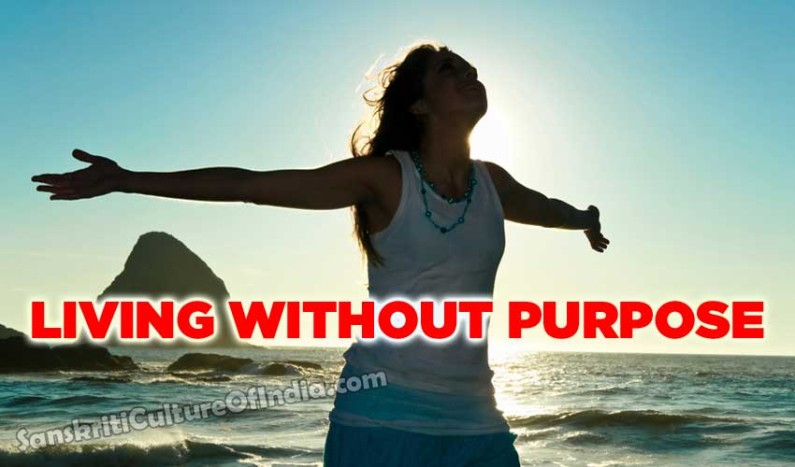 Living Without Purpose