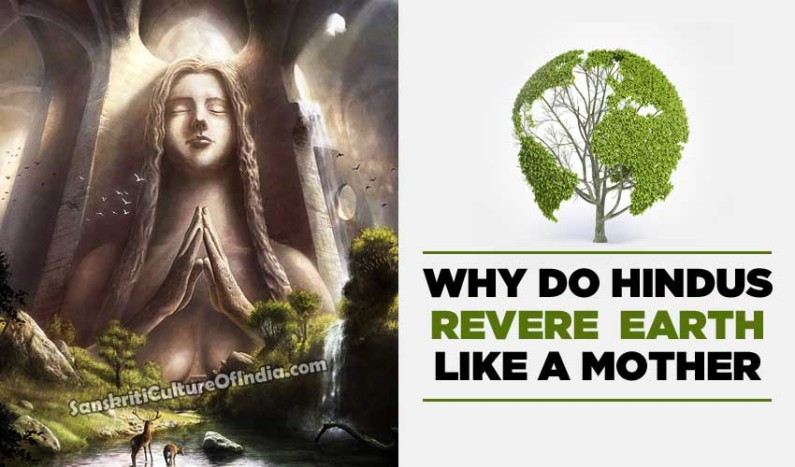 Why Do Hindus Revere Earth Like a Mother
