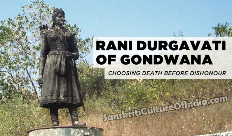 Rani Durgavati of Gondwana:  Choosing Death Before Dishonour