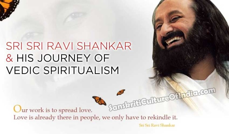 Sri Sri Ravi Shankar & His Journey of Vedic Spiritualism
