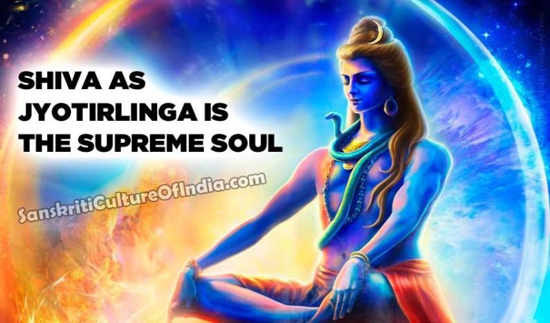 Shiva As Jyotirlinga Is The Supreme Soul