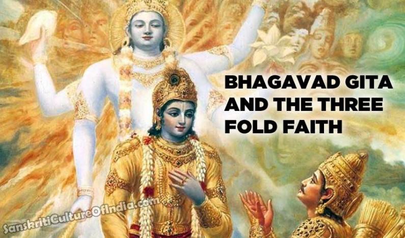 Bhagavad Gita and the Three Fold Faith