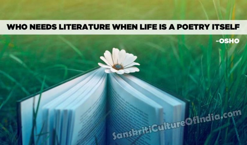 Who needs literature, when life is poetry itself