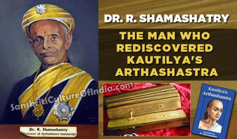 "Shamashatry:  The Man who ""rediscovered"" Kautilya's Arthashastra"