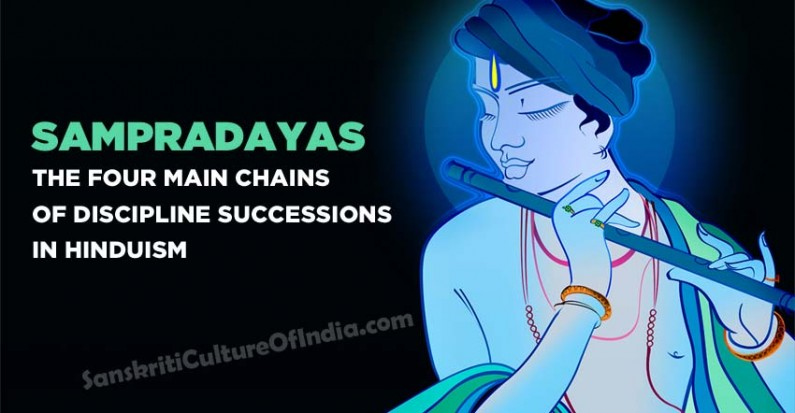 Sampradayas:  The four main chains of discipline successions in Hinduism