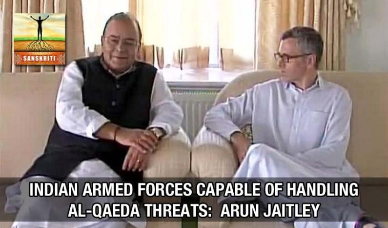 Indian armed forces capable of handling Al-Qaeda threats:  Arun Jaitley