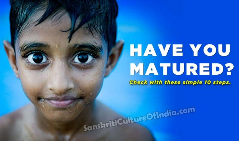 Have you Matured?