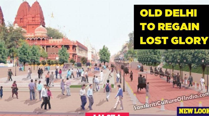 Old Delhi to regain lost glory