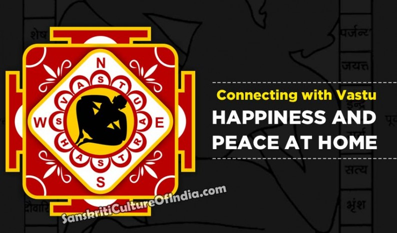 Connecting with Vastu for Happiness and Peace at home